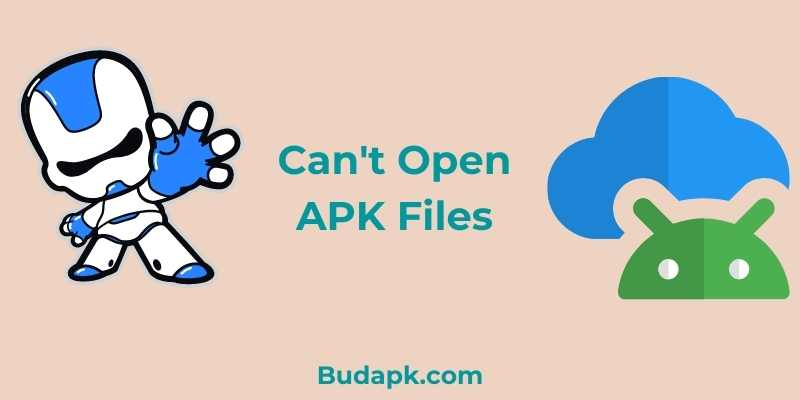 Can't Open APK Files