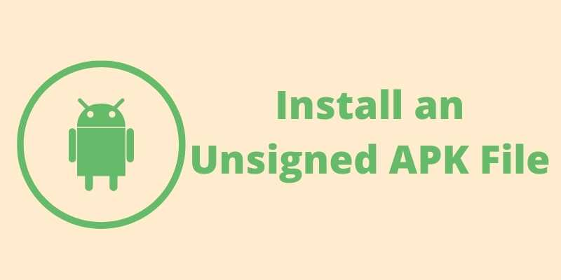 Install an Unsigned APK File