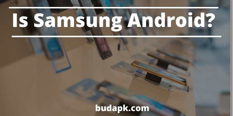 Is Samsung Android